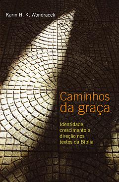 Caminhos da Graça -- Identidade, crescimento e direção nos textos da Bíblia