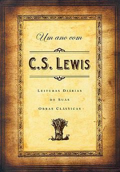 Um Ano com C. S. Lewis -- Leituras diárias de suas obras clássicas