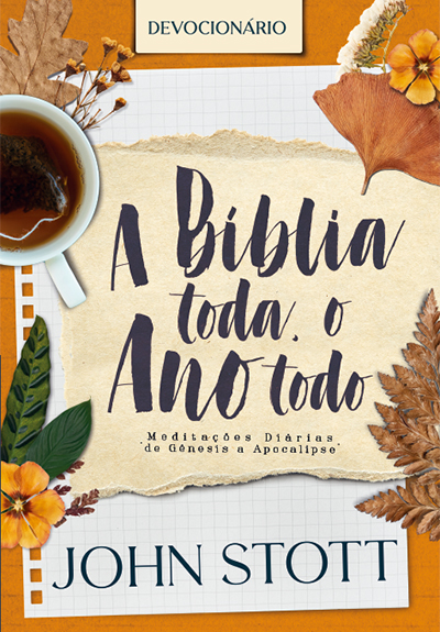 A Bíblia Toda, o Ano Todo -- MEDITAÇÕES DIÁRIAS DE GÊNESIS A APOCALIPSE