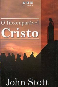 O Incomparável Cristo --