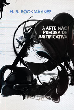 A Arte Não Precisa de Justificativa --