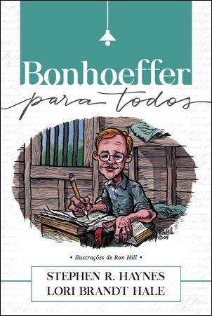 Bonhoeffer para Todos -- SÉRIE GRANDES TEÓLOGOS PARA TODOS