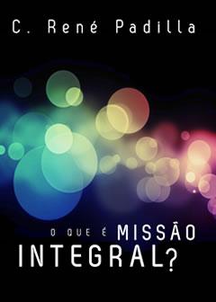 O Que é Missão Integral? --