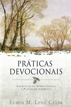 Práticas Devocionais -- Exercícios de sobrevivência e plenitude espiritual