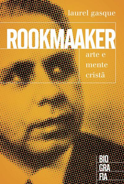 Rookmaaker - Arte e Mente Cristã -- Biografia