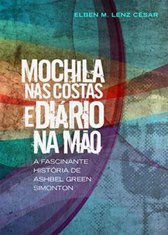 Mochila nas Costas e Diário na Mão -- A fascinante história de Ashbel Green Simonton