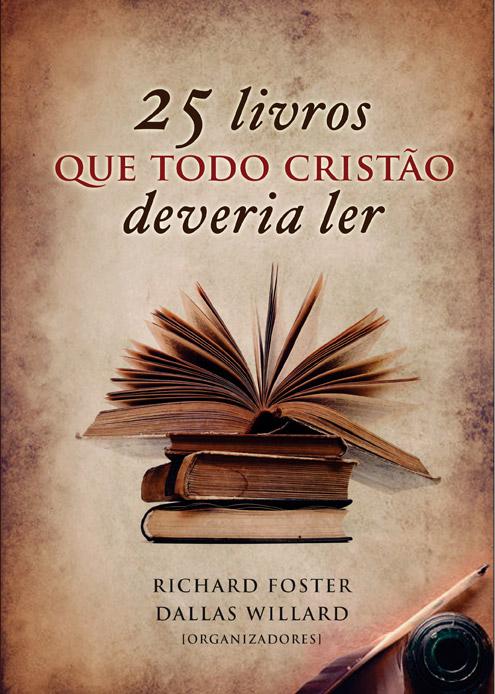 25 Livros Que Todo Cristão Deveria Ler --