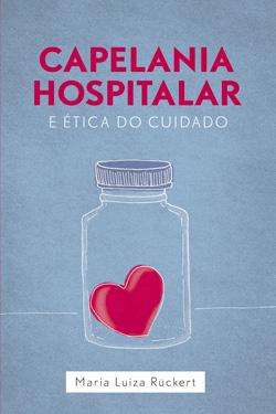Capelania Hospitalar e Ética do Cuidado --