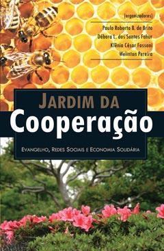 Jardim da Cooperação -- Evangelho, redes sociais e economia solidária