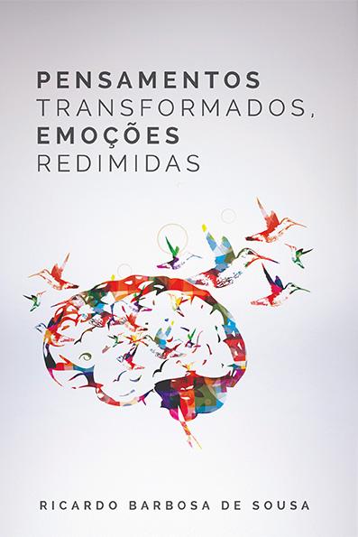 Pensamentos Transformados, Emoções Redimidas --