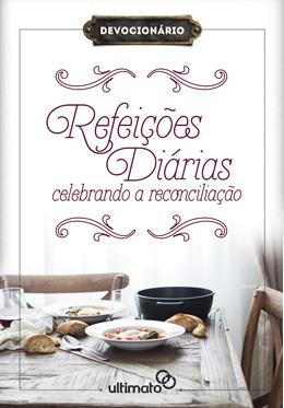 Refeições Diárias – Celebrando a Reconciliação --