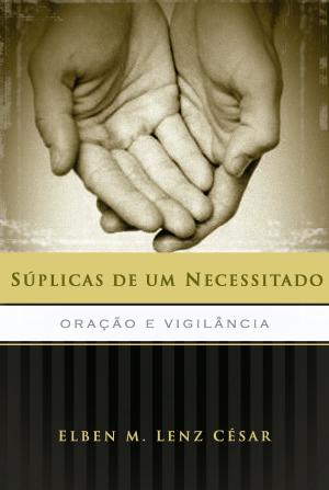 Súplicas de Um Necessitado -- Oração e Vigilância  |  SÉRIE ULTIMATO 50 ANOS