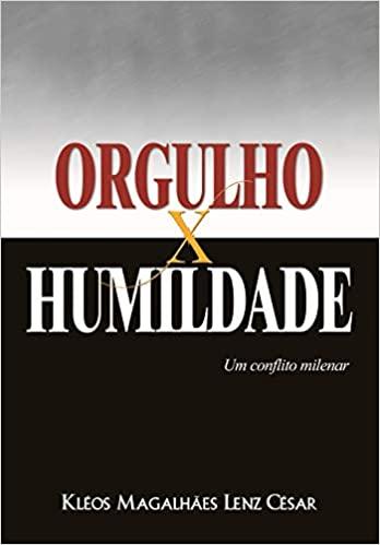 Orgulho x Humildade -- um conflito milenar