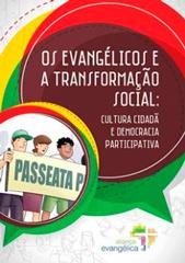 Os Evangélicos e a Transformação Social -- Cultura Cidadã e Democracia Participativa