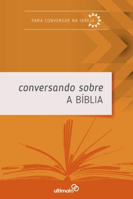 Conversando sobre a Bíblia -- SÉRIE  |  PARA CONVERSAR NA IGREJA