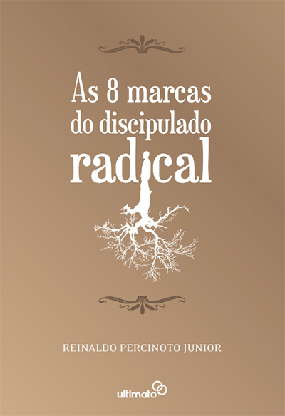 As 8 marcas do discipulado radical --