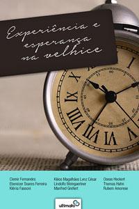 Experiência e Esperança na Velhice --