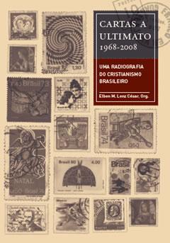 Cartas a Ultimato (1968-2008) -- Uma radiografia do cristianismo brasileiro