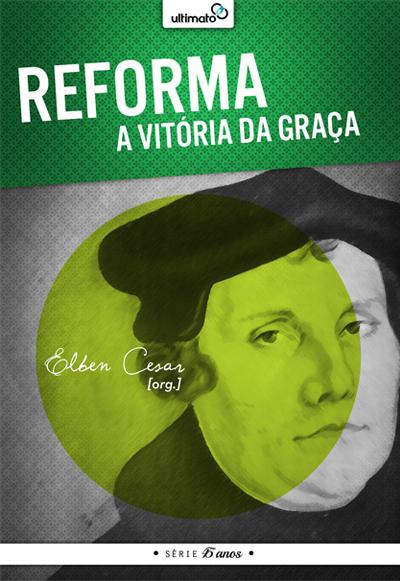 Reforma: a Vitória da Graça [Grátis] --