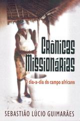 Crônicas Missionárias -- O dia-a-dia do campo africano