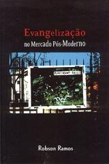 Evangelização no Mercado Pós-Moderno --