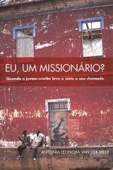 Eu, Um Missionário? -- Quando o jovem cristão leva a sério o seu chamado