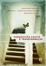 Cosmovisão Cristã e Transformação -- Espiritualidade, razão e ordem social