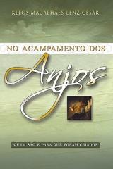 No Acampamento dos Anjos -- Quem são e para quê foram criados