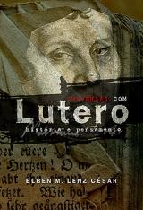 Conversas com Lutero -- História e pensamento