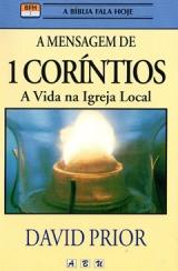 A Mensagem de 1 Coríntios -- A vida na igreja local