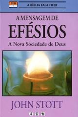 A Mensagem de Efésios -- A nova sociedade de Deus