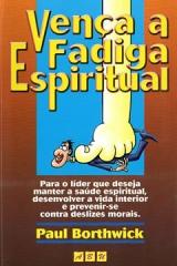 Vença a Fadiga Espiritual --