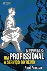 Neemias: Um Profissional a Serviço do Reino --