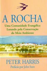 A Rocha -- Uma comunidade evangélica lutando pela conservação do meio ambiente
