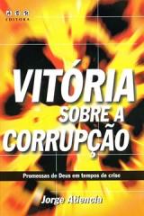 Vitória Sobre a Corrupção -- Promessas de Deus em tempos de crise