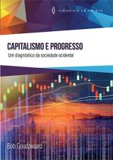 Capitalismo e Progresso -- UM DIAGNÓSTICO DA SOCIEDADE OCIDENTAL
