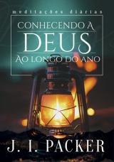 Conhecendo a Deus ao Longo do Ano -- MEDITAÇÕES DIÁRIAS