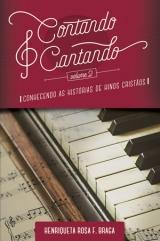 Contando e Cantando (Volume 2) -- Conhecendo as Histórias de Hinos Cristãos