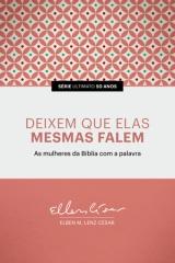 Deixem que Elas Mesmas Falem -- As mulheres da Bíblia com a palavra  |  SÉRIE ULTIMATO 50 ANOS