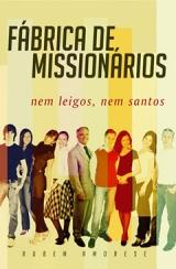 Fábrica de Missionários -- Nem leigos, nem santos
