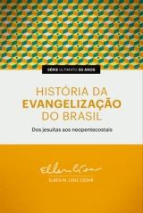 História da Evangelização do Brasil -- Dos jesuítas aos neopentecostais  |  SÉRIE ULTIMATO 50 ANOS