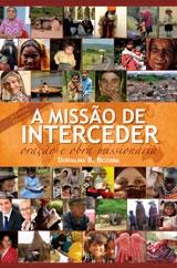 A Missão de Interceder -- Oração e obra missionária