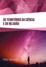 Os Territórios da Ciência e da Religião --