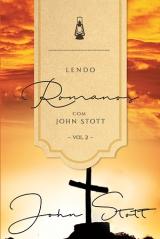 Lendo Romanos com John Stott - Vol. 2 -- SÉRIE  |  LENDO A BÍBLIA COM JOHN STOTT