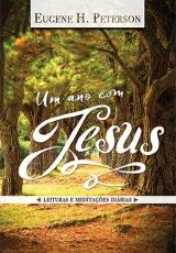 Um Ano com Jesus -- Leituras e Meditações Diárias