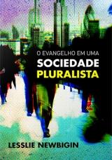 O Evangelho Em Uma Sociedade Pluralista --