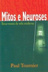 Mitos e Neuroses -- Desarmonia da vida moderna