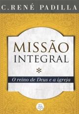 Missão Integral -- O Reino de Deus e a Igreja