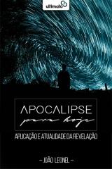 Apocalipse para hoje -- Aplicação e Atualidade da Revelação