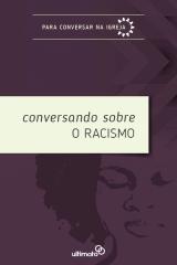 Conversando sobre o Racismo -- SÉRIE  |  PARA CONVERSAR NA IGREJA